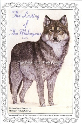 The Story of the Wolf People (The Lasting of the Mohegans Part 1) Melissa Jayne Fawcett