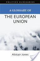 A glossary of the European Union  by  Alistair Jones