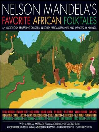 The Enchanting Song of the Magical Bird: A Story From Nelson Mandelas Favorite African Folktales Nelson Mandela