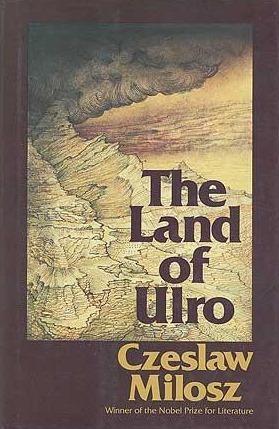 The Land of Ulro  by  Czesław Miłosz