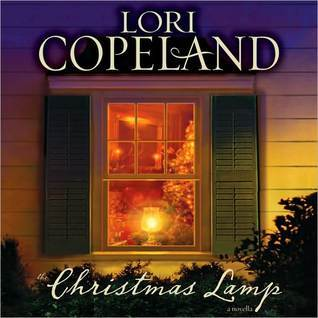 The Christmas Lamp: A Novella Lori Copeland