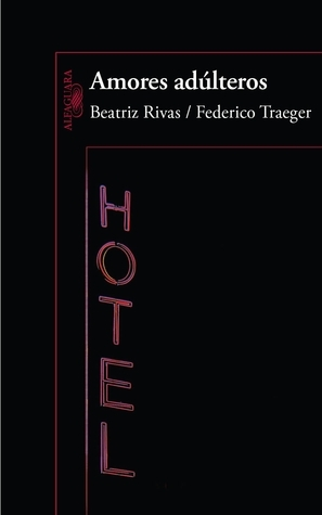 Amores adúlteros Beatriz Rivas