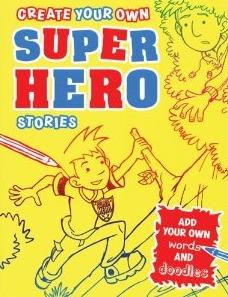 Create Your Own Superhero Stories Liz Scoggins