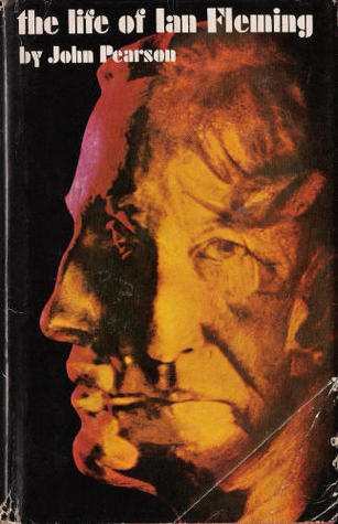 the life of Ian Fleming  by  John Pearson