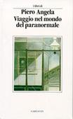 Viaggio nel mondo del paranormale. Indagine sulla parapsicologia  by  Piero Angela