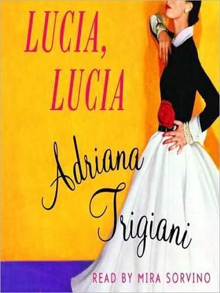 Lucia, Lucia: A Novel Adriana Trigiani