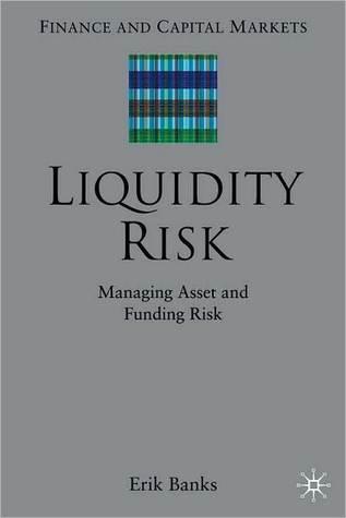 Liquidity Risk Erik Banks