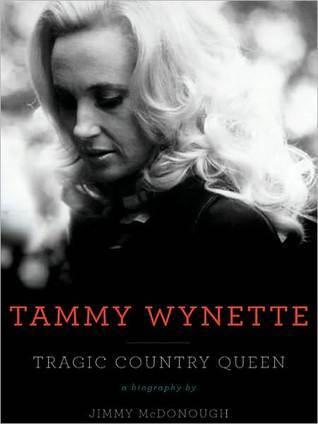 Tammy Wynette: Tragic Country Queen Jimmy McDonough