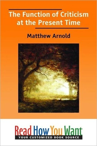 The Function of Criticism at the Present Time Matthew Arnold