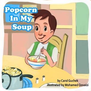 Popcorn In My Soup Carol Guchek