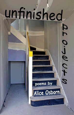 Unfinished Projects Alice Osborn