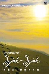 Memaknai Jejak-Jejak Kehidupan  by  Komarudin Hidayat