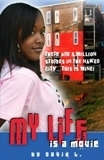My Life Is A Movie  by  David L.