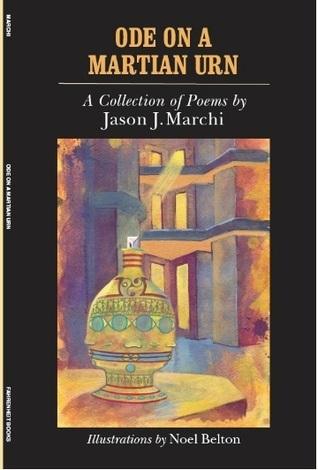 Ode On A Martian Urn  by  Jason J. Marchi