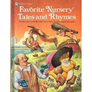 Favorite Nursery Tales and Rhymes : A Golden Treasury Richard Walz
