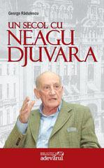 Un secol cu Neagu Djuvara  by  George Radulescu