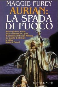 Aurian: La spada di fuoco (I Manufatti del Potere, #3)  by  Maggie Furey