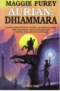 Aurian: Dhiammara (I Manufatti del Potere, #4)  by  Maggie Furey