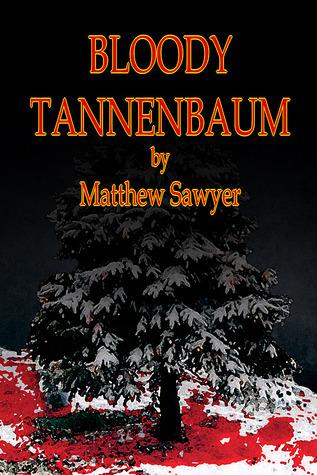 Bloody Tannenbaum  by  Matthew Sawyer