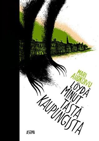 Löydä minut tästä kaupungista  by  Mari Ahokoivu