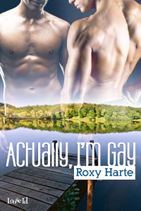 Actually, Im Gay  by  Roxy Harte