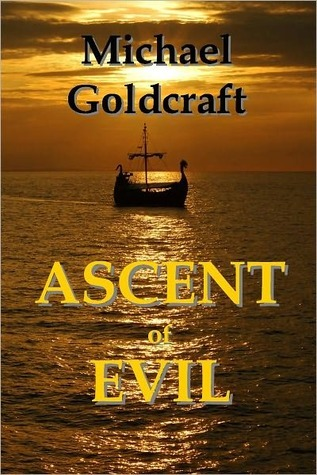 Ascent of Evil  by  Michael Goldcraft
