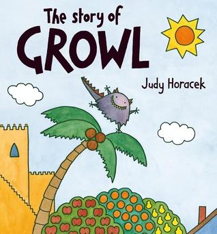 The Story Of Growl Judy Horacek
