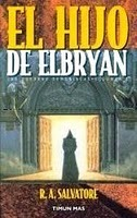 El Hijo de Elbryan (Las Guerras Demoníacas, #6)  by  R.A. Salvatore