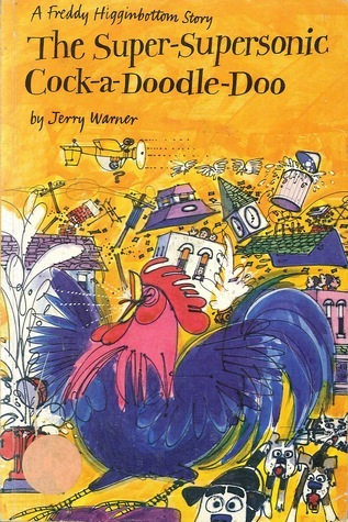 The Super-supersonic Cock-a-doodle-doo  by  Jerry Warner