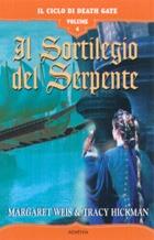 Il sortilegio del serpente. Il ciclo di Death Gate vol. 4 Margaret Weis