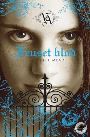 Fruset Blod (Vampire Academy, #2)  by  Richelle Mead