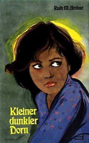 Kleiner Dunkler Dorn  by  Ruth M. Arthur