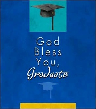 God Bless You, Graduate Ellyn Sanna