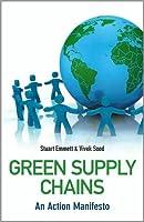 Green Supply Chains: An Action Manifesto  by  Stuart Emmett