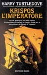 Krispos limperatore (Krispos, #3)  by  Harry Turtledove