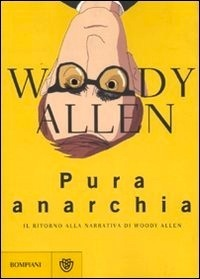 Pura anarchia Woody Allen