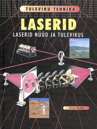 Laserid: Laserid nüüd ja tulevikus Steve Parker