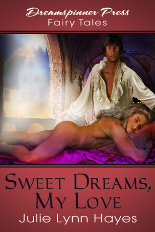 Sweet Dreams My Love  by  Julie Lynn Hayes