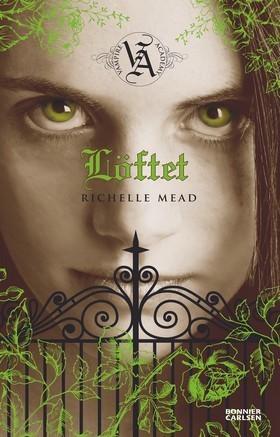 Löftet (Vampire Academy, #4)  by  Richelle Mead