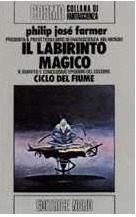 Il labirinto magico (Riverworld, #4) Philip José Farmer
