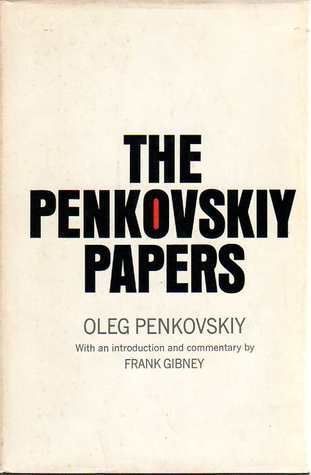 The Penkovskiy Papers Oleg Penkovskiy