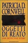 Oggetti di reato (Kay Scarpetta, #2)  by  Patricia Cornwell