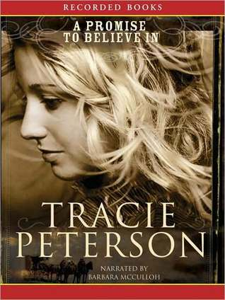 A Promise to Believe In (Brides of Gallatin County, #1) Tracie Peterson