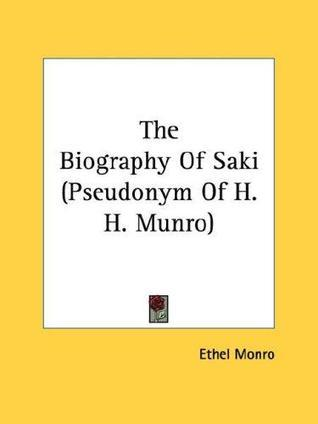 The Biography of Saki  by  Ethel M. Munro