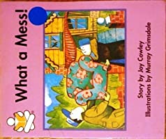 What a Mess (Ready-set-go books)  by  Joy Cowley