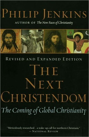 The Next Christendom: The Coming of Global Christianity  by  Philip Jenkins