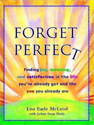 Forget Perfect  by  Lisa Earle McLeod