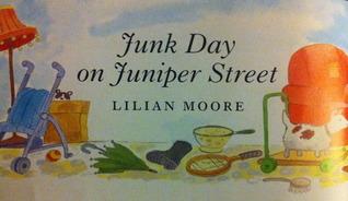 Junk Day on Juniper Street Lilian Moore
