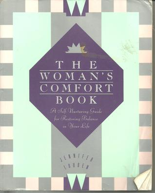 Comfort Secrets for Busy Women: Finding Your Way When Your Life Is Overflowing  by  Jennifer Louden