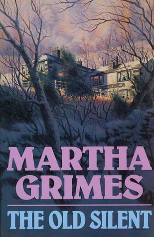 The Old Silent (Richard Jury Mysteries 10)  by  Martha Grimes